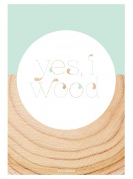YESIWOOD print 'Yes I Wood' A5